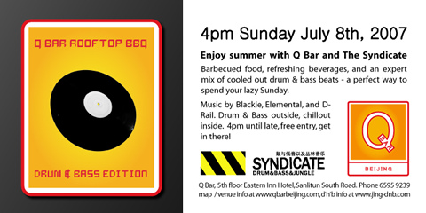 DNB BBQ, 2007/07/08 at Q Bar, Beijing. Syndicate crew DJs Blackie, D-Rail, Elemental. Free entry, 4pm til late.